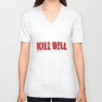 bill V-neck T-shirts featuring Kill Bill by Osman SARGIN