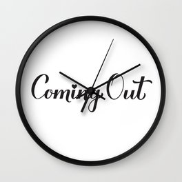 Coming Out calligraphy hand lettering. LGBT Quote Wall Clock