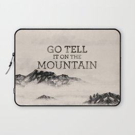 Go Tell It On The Mountain Laptop Sleeve