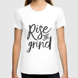 RISE AND GRIND, Bedroom Decor,Bedroom Wall Art,Home Decor,Motivational Quote,Rise And Shine Sign,Quo T-shirt