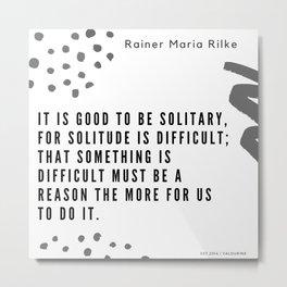 27      Rainer Maria Rilke Quotes 200830 Poem Poet Quote Philosophy Inspiring Motivating Motivationa Metal Print