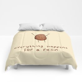 Everything Happens for a Raisin Comforters