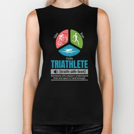 Triathlete definition someone who doesn't understand one sport is hard enough Biker Tank