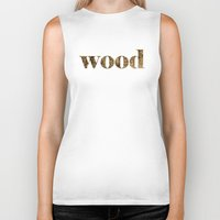 wood Biker Tanks featuring wood by Кaterina Кalinich