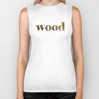 wood Biker Tanks featuring wood by Кaterina Кalinich