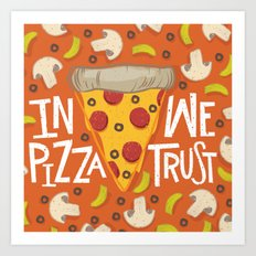 In Pizza We Trust Art Print
