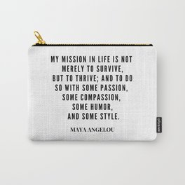 Maya Angelou Quote About Her Mission In Life Carry-All Pouch