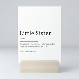 Little Sister - Definition | Quote Mini Art Print