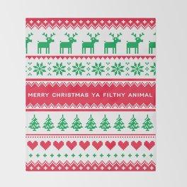 Merry Christmas Ya Filthy Animal Throw Blanket