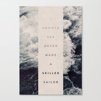 sailor Canvas Prints featuring A Smooth Sea Never Made A Skilled Sailor by Oliver Shilling