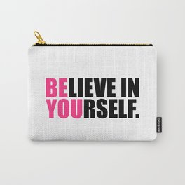 Be You Motivational Quote Carry-All Pouch