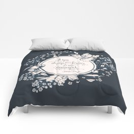 It has always been forever for me Sassenach. Jamie Fraser Comforters