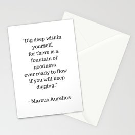 STOIC philosophy quotes - Marcus Aurelius - Dig deep within yourself Stationery Cards