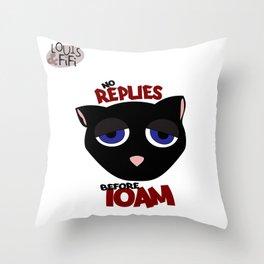 No Replies Before 10AM! Throw Pillow