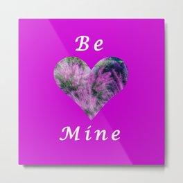 Be Mine Heart Metal Print