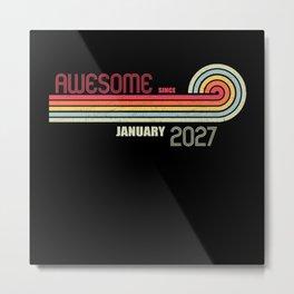 January 2027 Birthday Years Old Metal Print