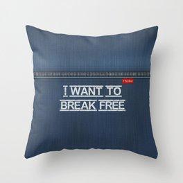 Denim Jeans - I Want To Break Free Throw Pillow