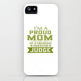 I'M A PROUD JUDGE'S MOM iPhone Case
