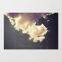 Some Like It High Canvas Print