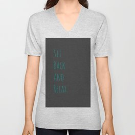 Sit Back and Relax | Grey and Blue Green Simple Handwriting Typography Unisex V-Neck