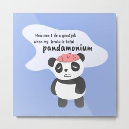 Brain is panda-monium Metal Print