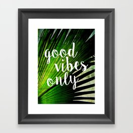 Good Vibes Only Tropical Palm Framed Art Print