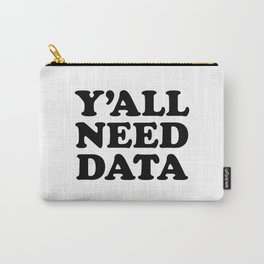 Y'all Need Data - Funny Data Analyst Carry-All Pouch