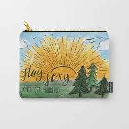 Stay Sexy, Don't Get Murdered Watercolor Carry-All Pouch
