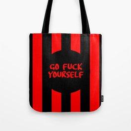 go fuck yourself funny sayings Tote Bag