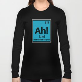 Ah the Element of suprise Long Sleeve T-shirt