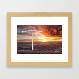 He is not Here; He Has Risen Framed Art Print