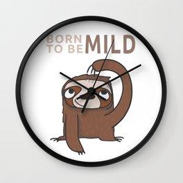 Born To Be Mild - Funny Sloth Wall Clock
