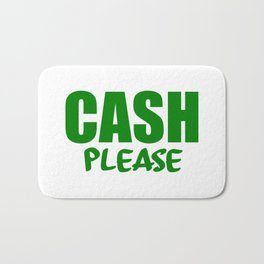 cash please Bath Mat