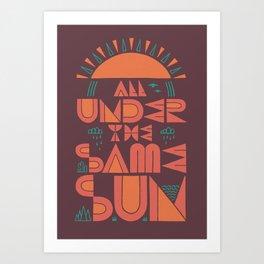 All Under the Same Sun Art Print