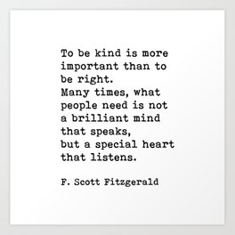 To Be Kind Is More Important, Motivational, F. Scott Fitzgerald Quote Art Print