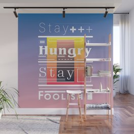 Stay Hungry. Stay Foolish Wall Mural
