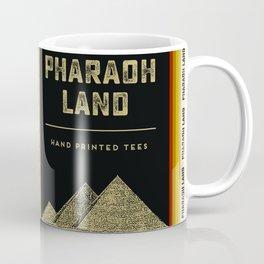 Pharaoh Land - Hand printed tees Coffee Mug