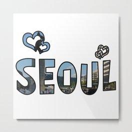 Love Seoul Metal Print