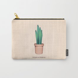 Cactuses Are Dangerous Carry-All Pouch