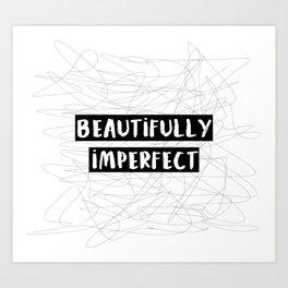 Beautifully Imperfect Art Print