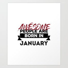 Awesome Born In January Babies Birthday Art Print