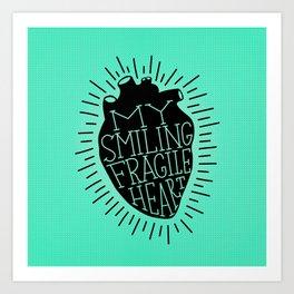 My smiling fragile heart Art Print