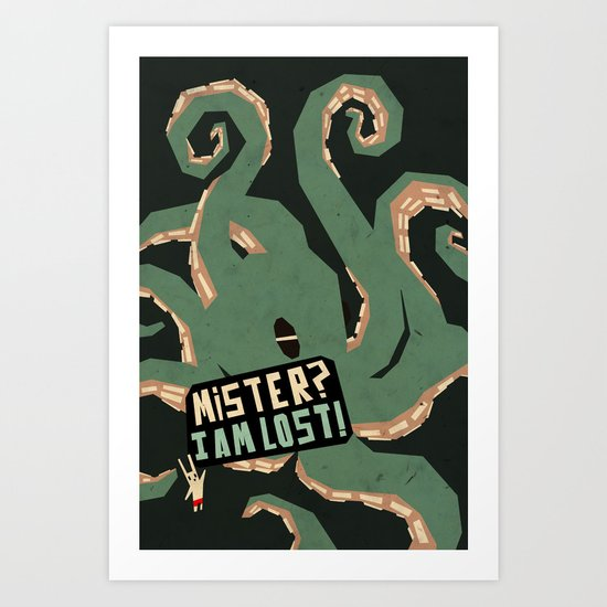 Mister, I am lost! Art Print