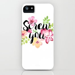 Screw You iPhone Case