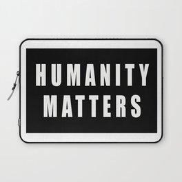 HUMANITY MATTERS Laptop Sleeve