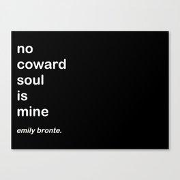 No Coward Soul Is Mine Canvas Print