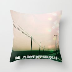 Be Adventurous  Throw Pillow