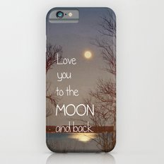 To the Moon and Back Slim Case iPhone 6s