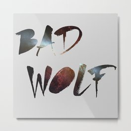 "Dr. Who - ""Bad Wolf"" Metal Print"