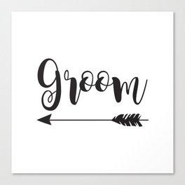 Groom Arrow Bride Tribe Groom Tribe Bridal Party Bridesmaid Groomsmen Bachelor Bachelorette Canvas Print
